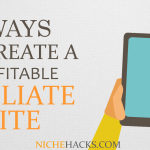 5 Ways To Create A Profitable Affiliate Site With Over 50 Successful Examples You Can Copy