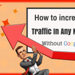 How To Increase Blog Traffic In Any Niche Without Google