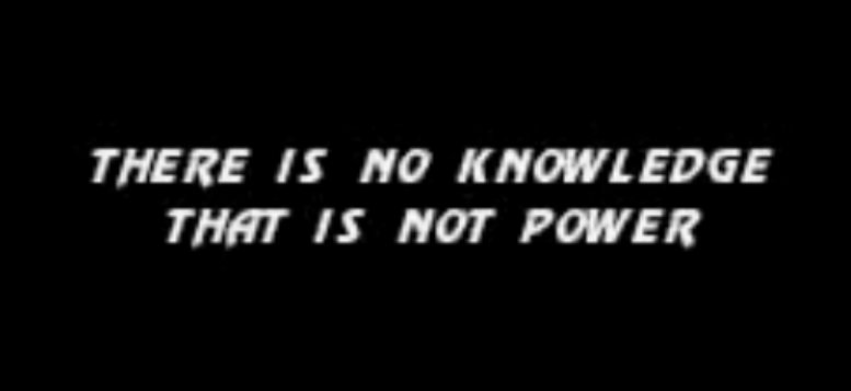there-is-no-power-that-is-not-knowledge